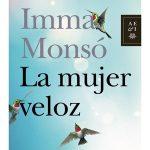 «La mujer veloz», de Imma Monsó