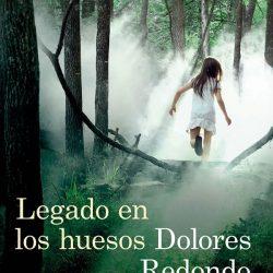 «Legado en los huesos», de Dolores Redondo
