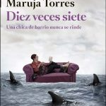 «Diez veces siete», de Maruja Torres