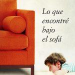 «Lo que encontré bajo el sofá», de Eloy Moreno