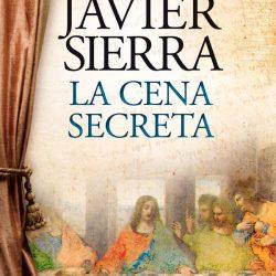 «La cena secreta» de Javier Sierra