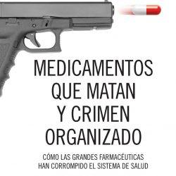 «Medicamentos que matan y crimen organizado», de Peter C. Gotzsche