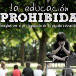 La educación prohibida, una educación necesaria
