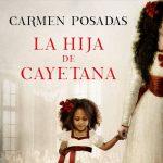 «La hija de Cayetana», de Carmen Posadas