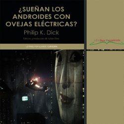 ¿Sueñan los androides con ovejas eléctricas?, de  Philip K. Dick