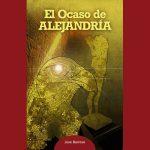 «El ocaso de Alejandría», de José Barroso