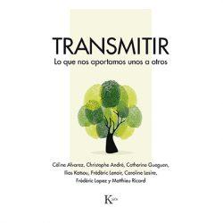 «Transmitir: lo que nos aportamos unos a otros», de Caroline Lesire, IliosKotsou, Christophe André y otros autores