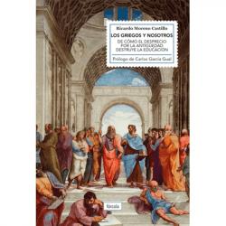Los griegos y nosotros, de Ricardo Moreno Castillo